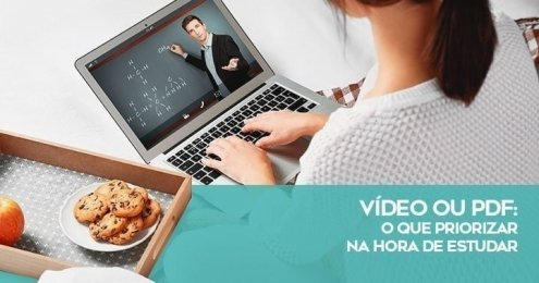 Vídeo ou PDF - o que priorizar na hora de estudar