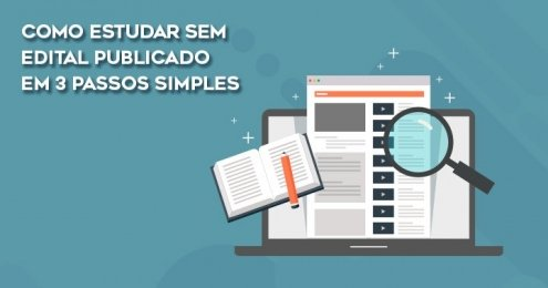 Como estudar sem edital publicado em 3 passos simples