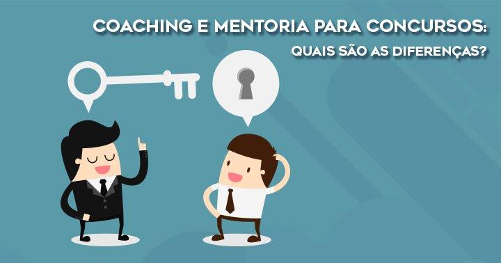 Mentoria e Coaching para concurso público - quais são as diferenças