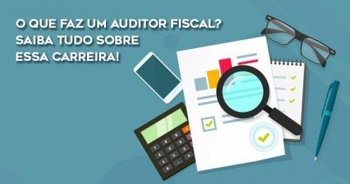 O que faz um Auditor Fiscal