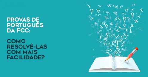 Provas de Português da FCC - como resolvê-las com mais facilidade