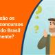Quais são os melhores concursos públicos do Brasil atualmente