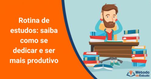 Rotina de estudos - saiba como se dedicar e ser mais produtivo